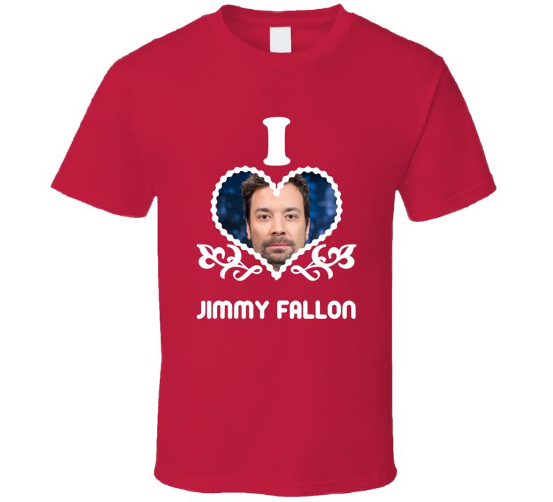 Jimmy Fallon I Heart Hot T Shirt