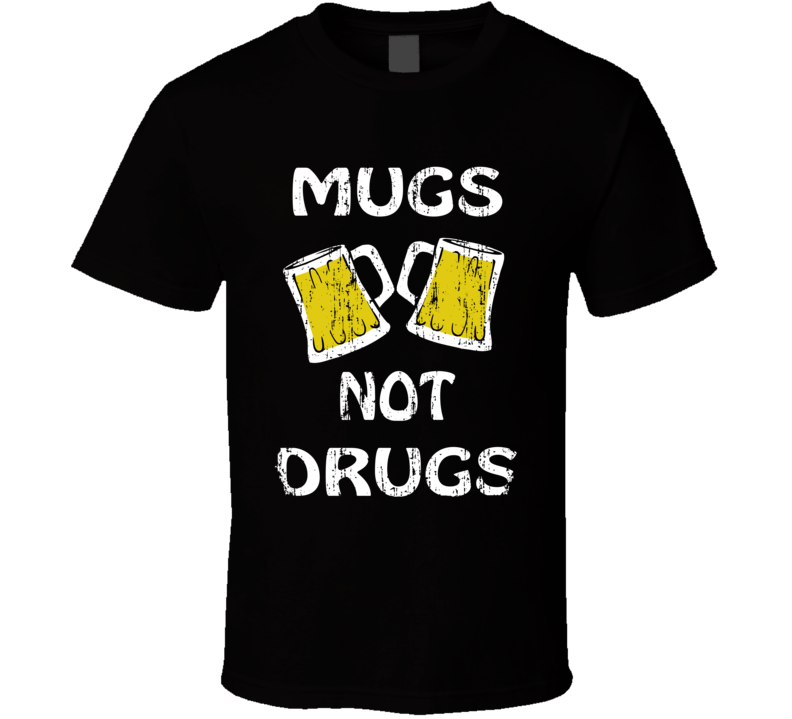Mugs Not Drugs Funny St Patricks Day Worn Look Beer Lover T Shirt