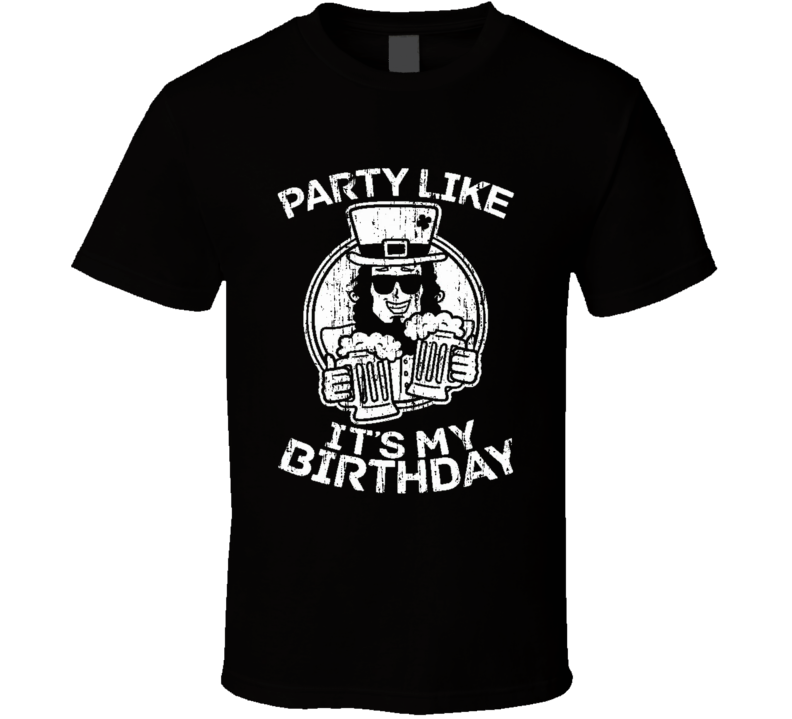 Party Like Its My Birthday St Patricks Day Worn Look Cool T Shirt
