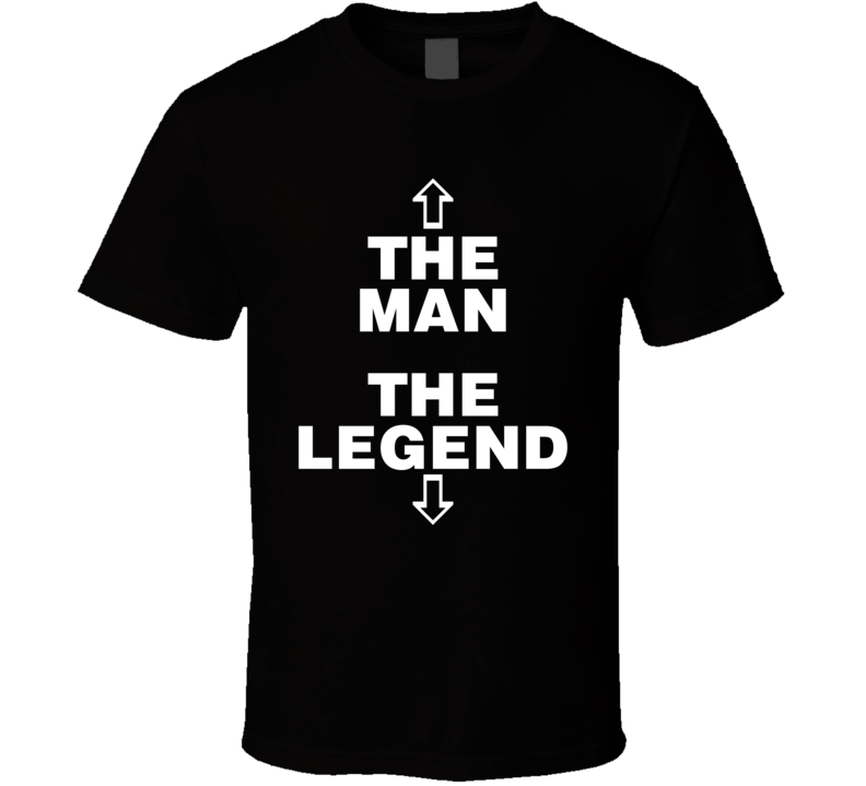 The Man The Legend Funny T-shirt