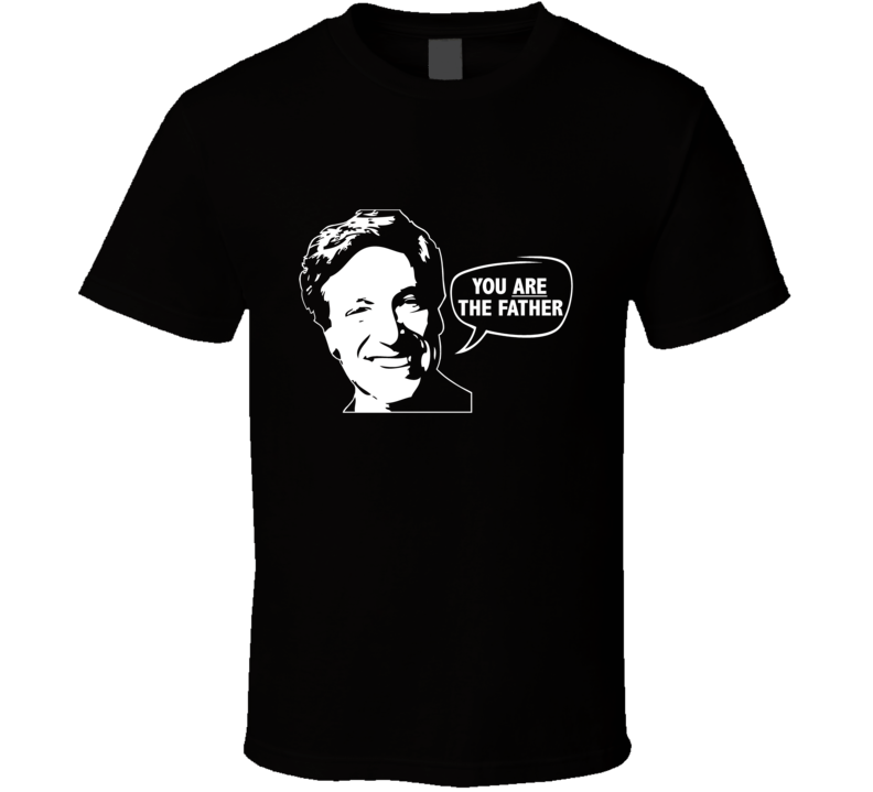 Maury Povich You ARE the Father T Shirt