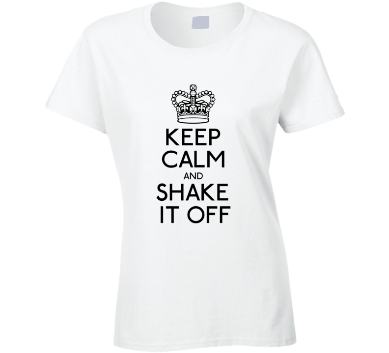 Keep Calm and Shake it Off  T Shirt