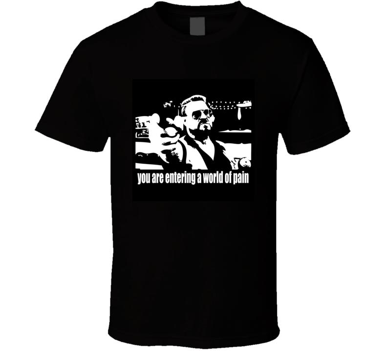 The Big Lebowski t-shirt Goodman Walter Sobchak World of Pain cult movie classic