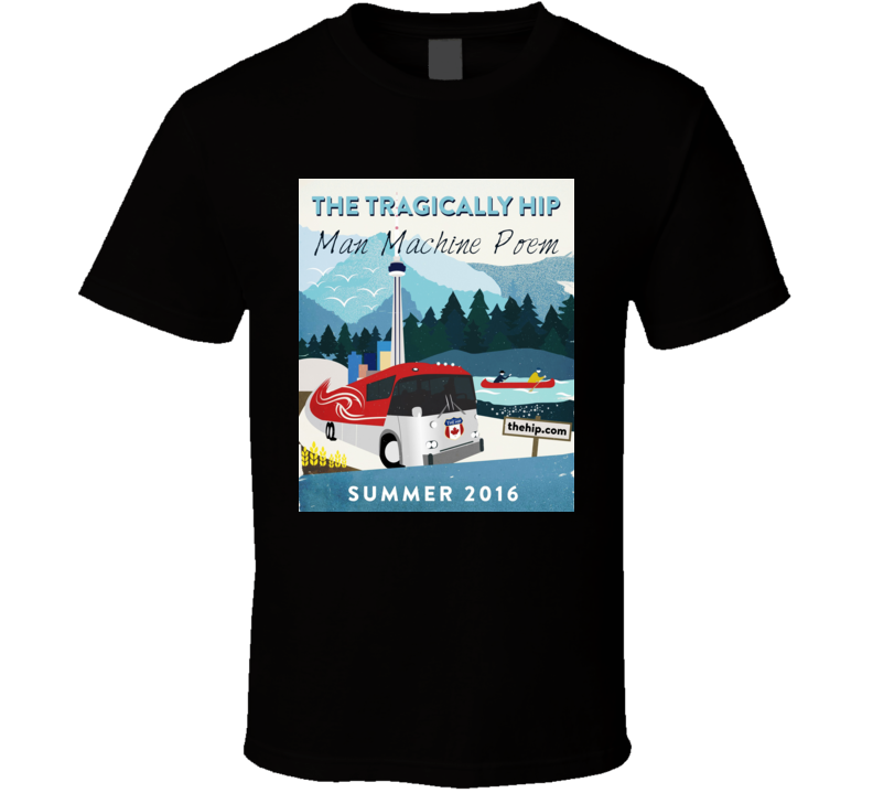 Tragically Hip Man Machine Poem Summer 2016 Tour T Shirt