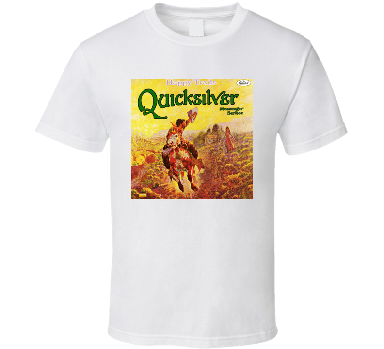 Quicksilver Messenger Service Happy Trails Album T Shirt