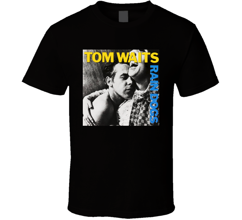 Rain Dogs Album Tom Waits T shirt