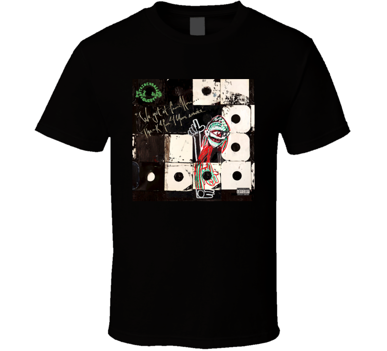 We Got It From Here Thank You 4 Your Service A Tribe Called Quest t shirt