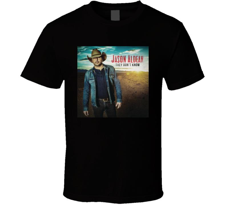 They Don't Know Jason Aldean Album T shirt