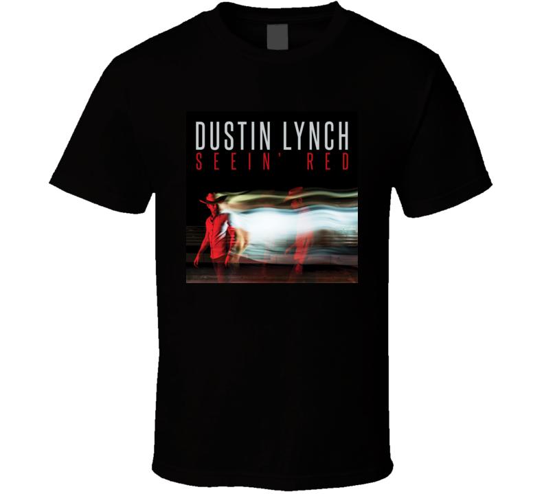 Seeing Red Dustin Lynch t shirt