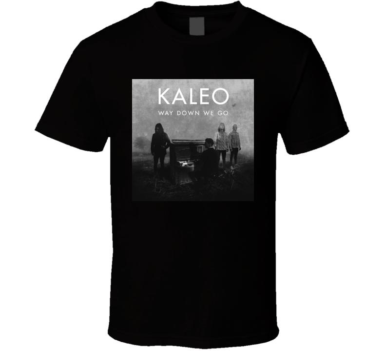 Way Down We Go Kaleo t shirt