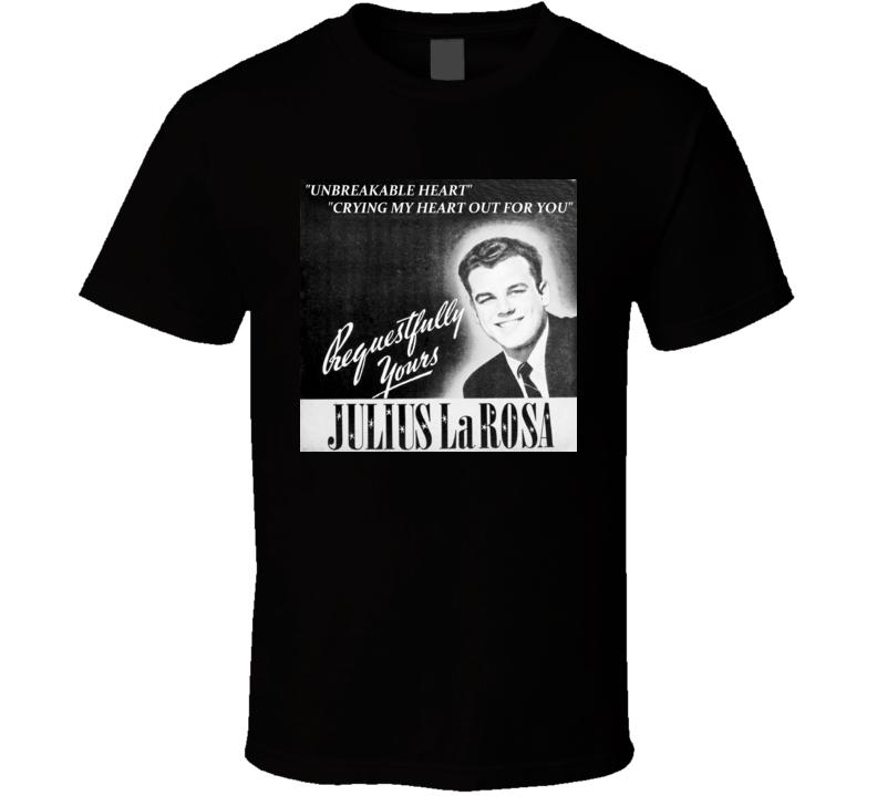 Julius La Rosa Eh Cumpari t shirt