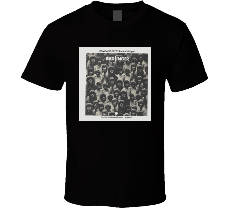 Badfinger Come And Get It t shirt