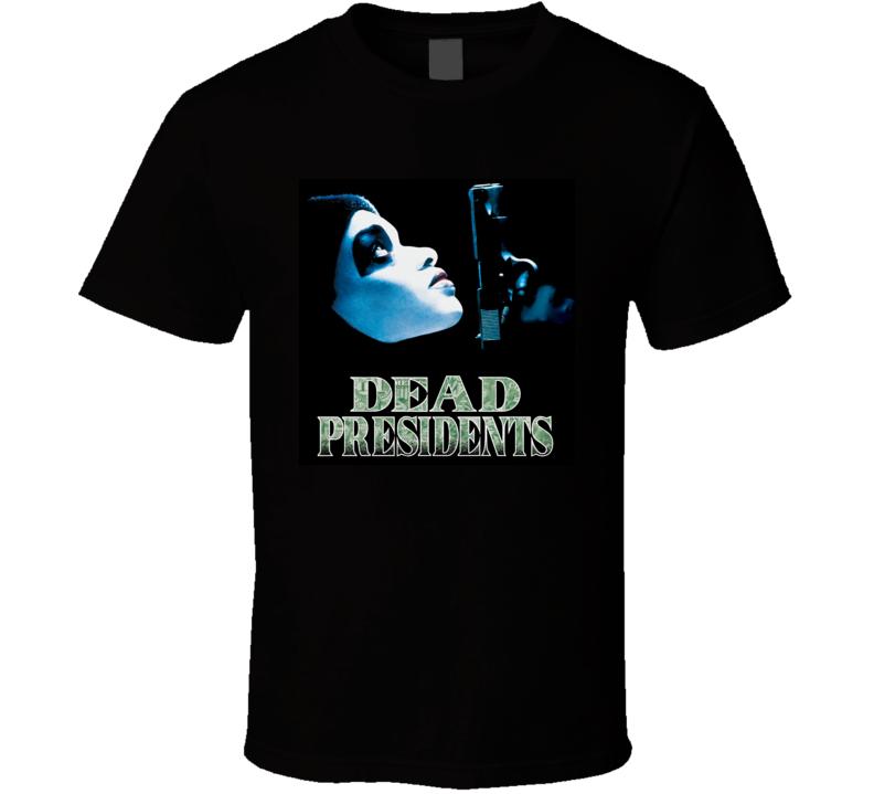 Dead Presidents movie t shirt