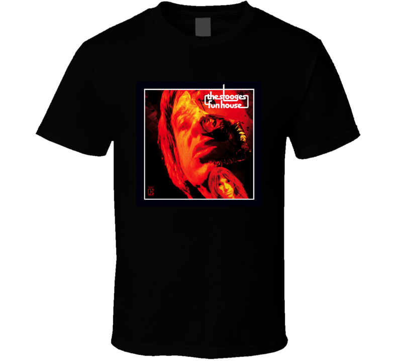 The Stooges Fun House  T Shirt