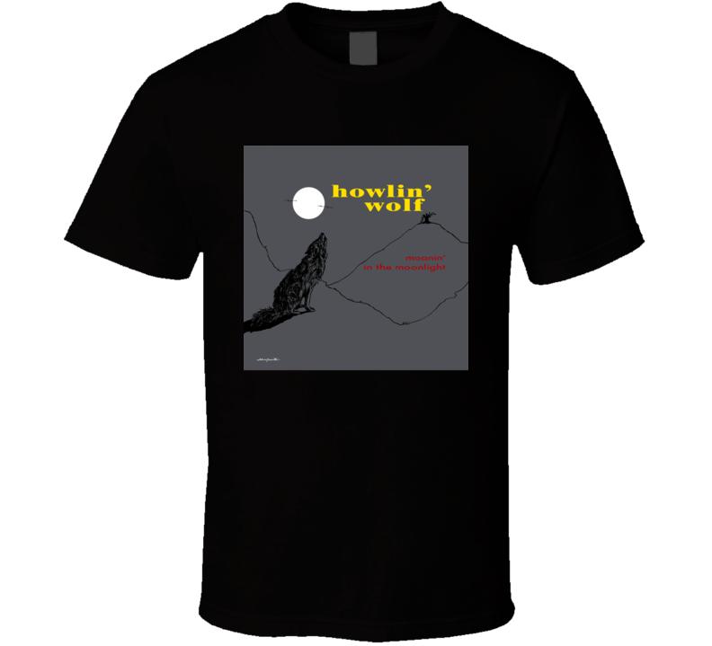 Howlin Wolf Moanin In The Moonlight  T Shirt