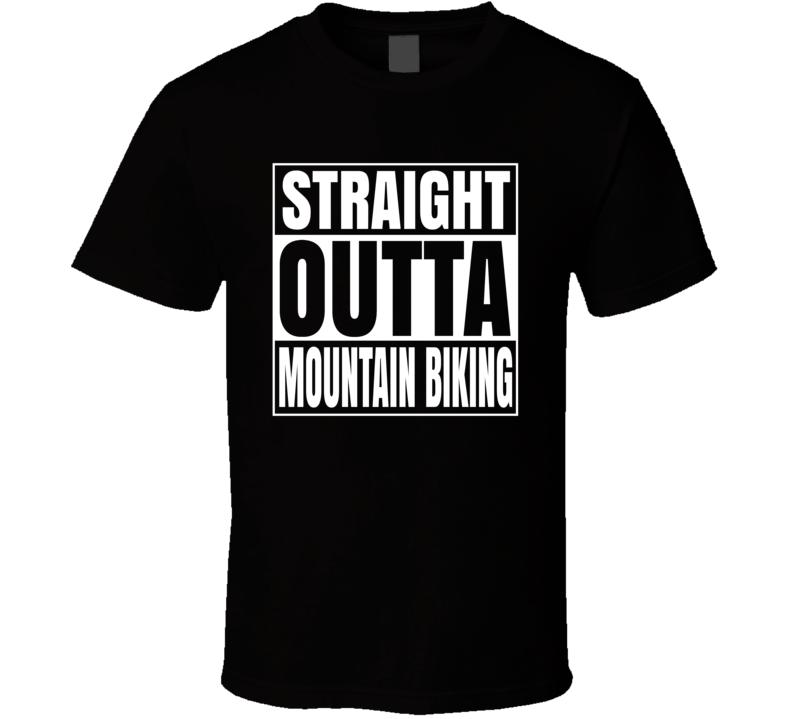 Straight Outta Mountain Biking T-shirt