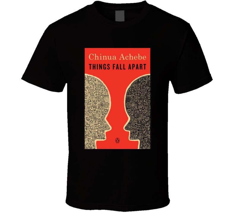 Things Fall Apart Chinua Achebe Novel Tshirt