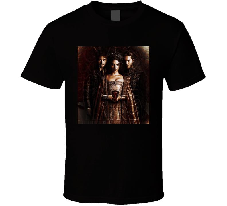 Reign Tv T Shirt