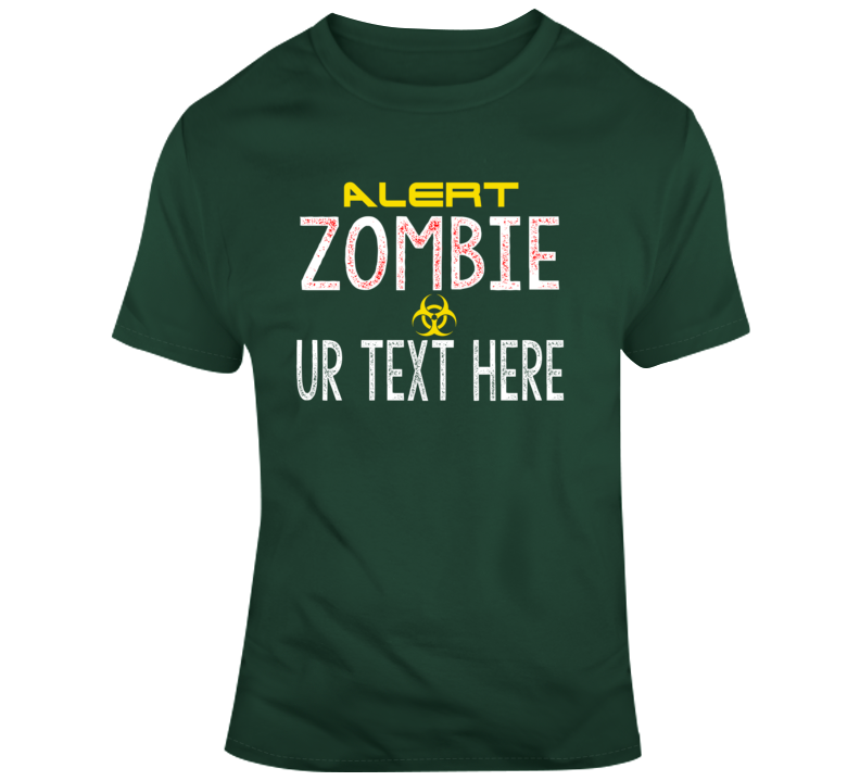Zombie Alert Scary Halloween Costume Custom Text Put Your Text Here T Shirt