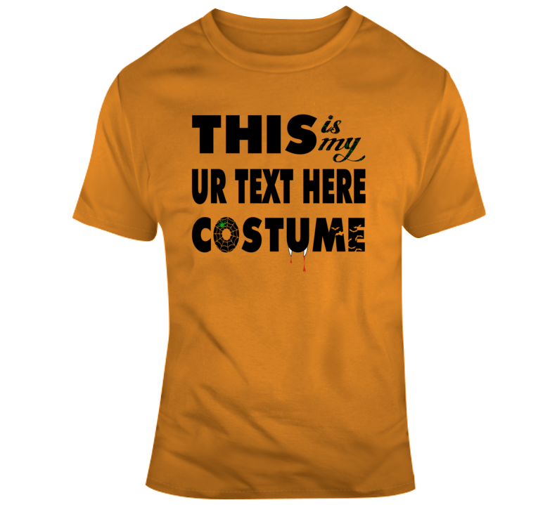 My Text Scary Halloween Costume Custom Text Put Your Text Here T Shirt