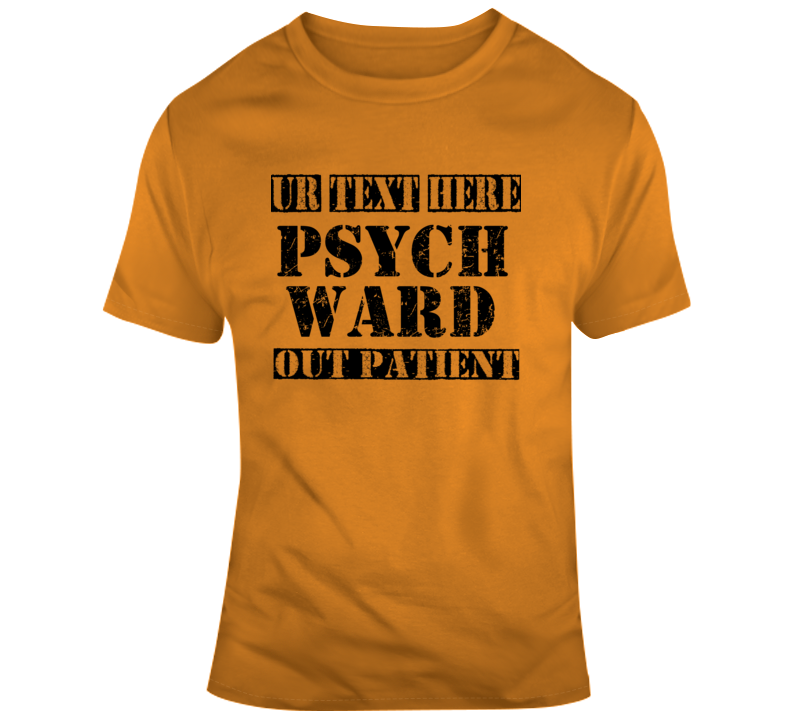 Psychward Outpatient Scary Halloween Costume Custom Text Put Your Text Here T Shirt