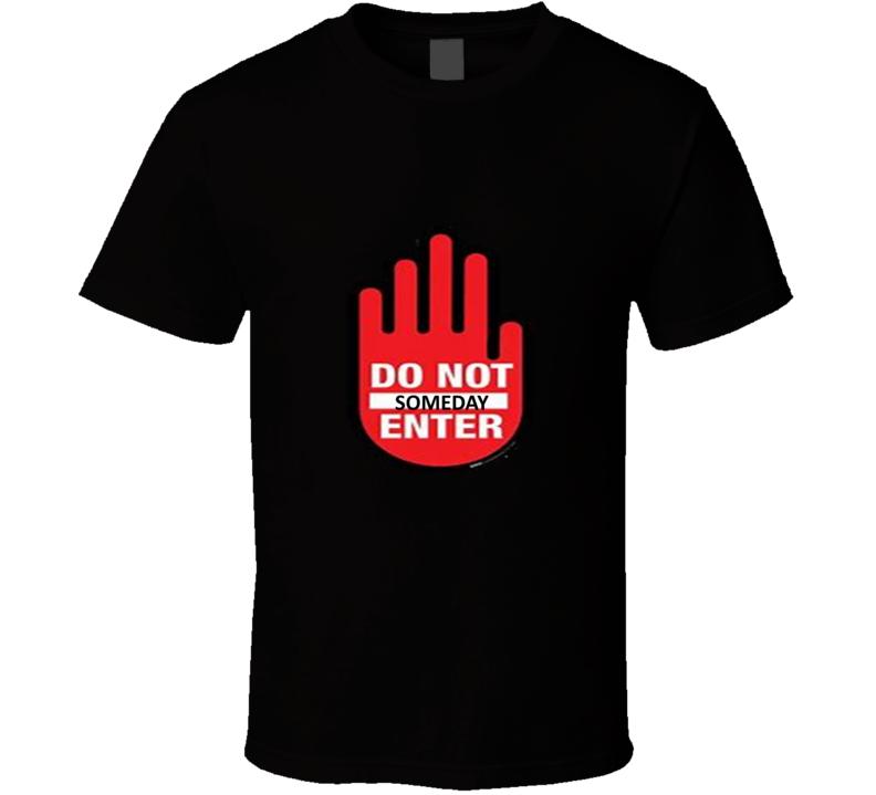 Do Not Enter 2 T Shirt