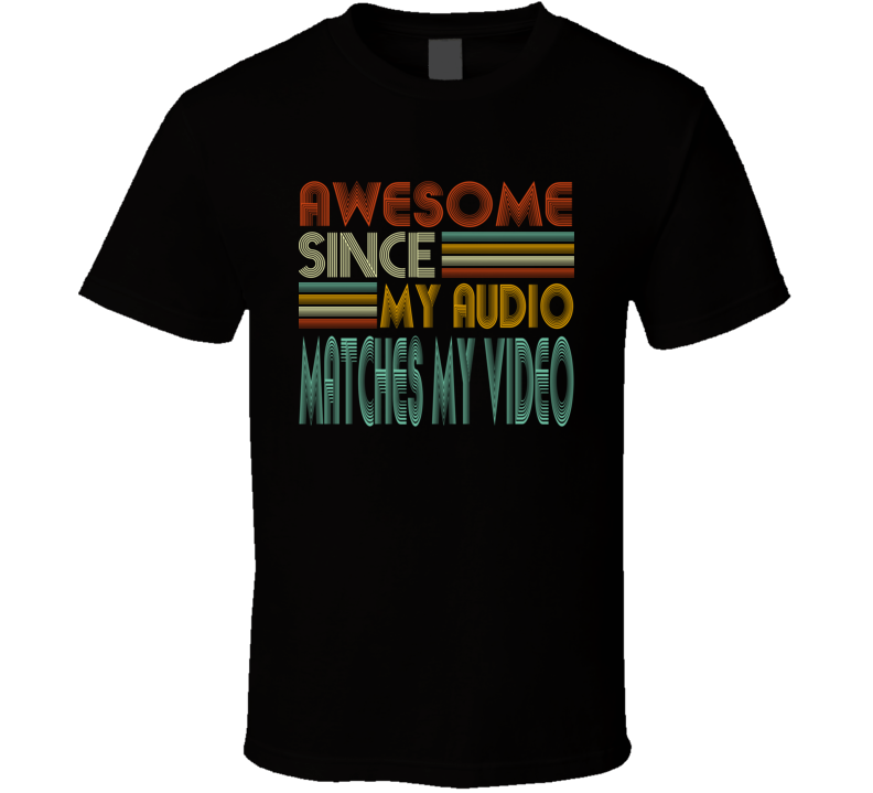 Audio Vs Video T Shirt