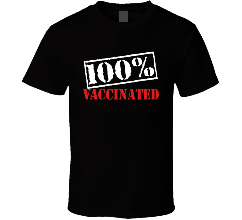 Vaccinated3 T Shirt