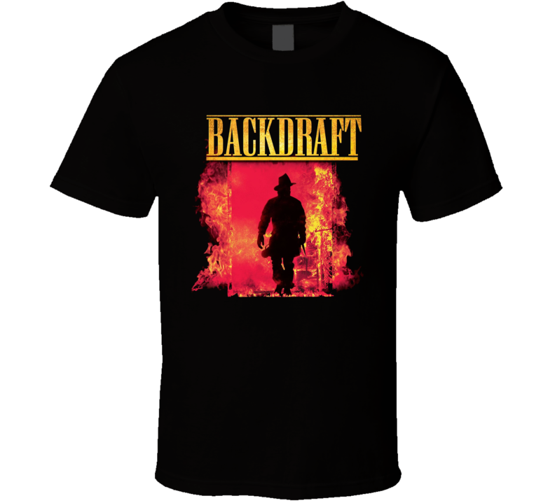 Backdraft T Shirt