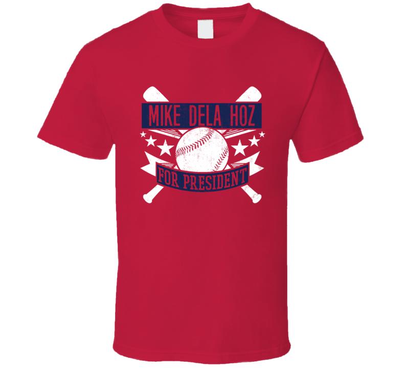 Mike Dela Hoz For President Atlanta Baseball Player Funny T Shirt