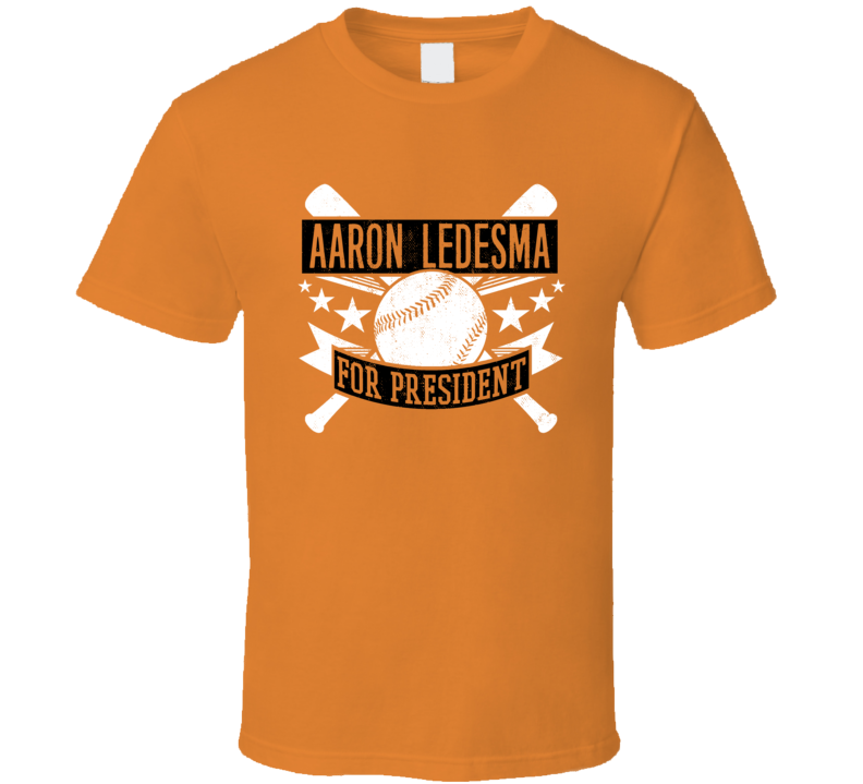 Aaron Ledesma For President Baltimore Baseball Player Funny T Shirt