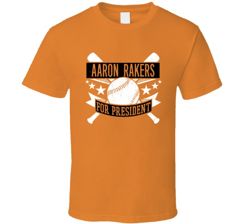Aaron Rakers For President Baltimore Baseball Player Funny T Shirt