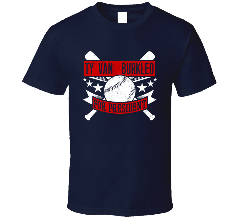 Ty Van  Burkleo For President Cleveland Baseball Player Funny T Shirt
