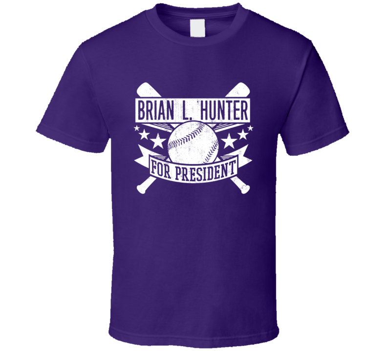 Brian L. Hunter For President Colorado Baseball Player Funny T Shirt