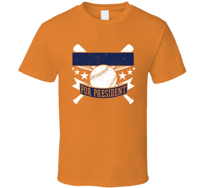 Bruce Von Hoff For President Houston Baseball Player Funny T Shirt