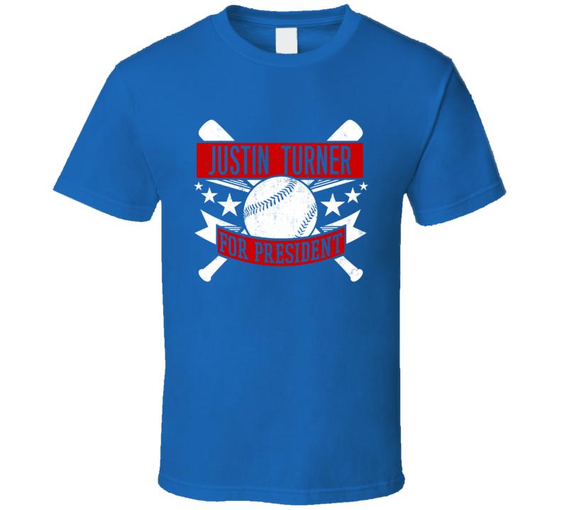 Justin Turner For President Los Angeles Baseball Player Funny T Shirt
