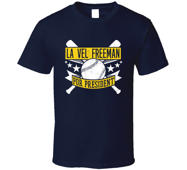 La Vel Freeman For President Milwaukee Baseball Player Funny T Shirt