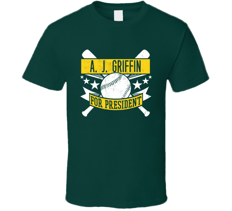 A. J. Griffin For President Oakland Baseball Player Funny T Shirt