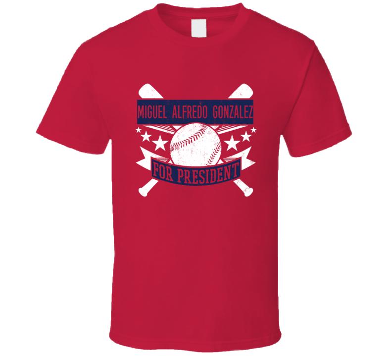 Miguel Alfredo Gonzalez For President Philadelphia Baseball Player Funny T Shirt