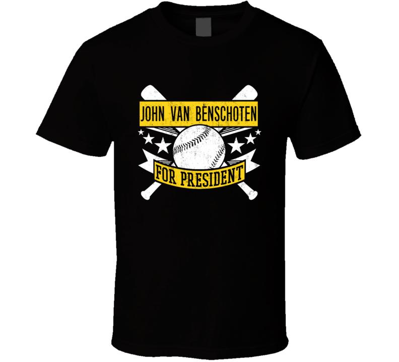 John Van Benschoten For President Pittsburgh Baseball Player Funny T Shirt