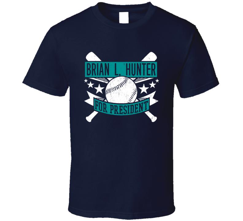 Brian L. Hunter For President Seattle Baseball Player Funny T Shirt