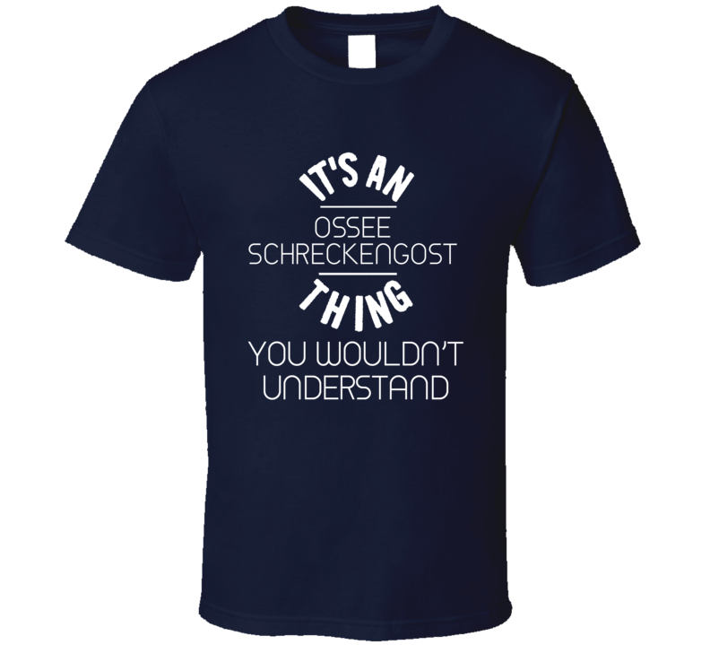 It's An Ossee Schreckengost Thing You Wouldn't Understand Boston Baseball Player Cool Fan T Shirt