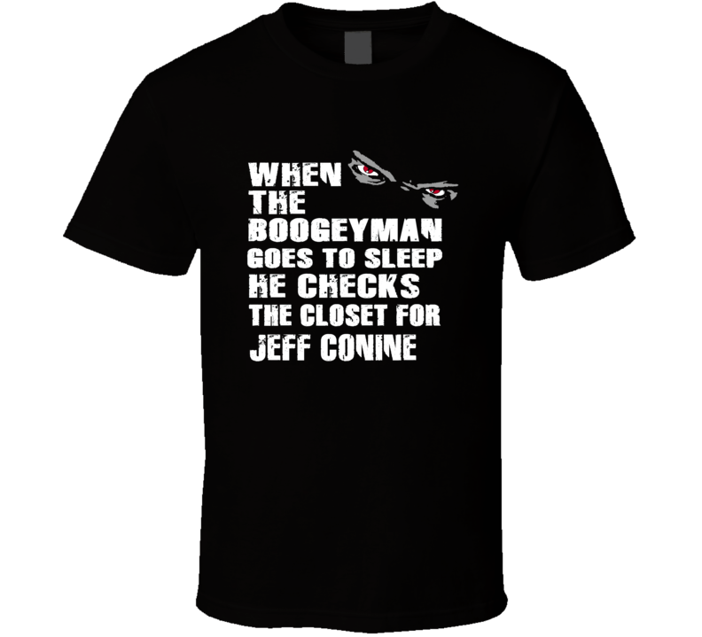 The Boogeyman Checks The Closet For Jeff Conine Miami Baseball Player Fan T Shirt