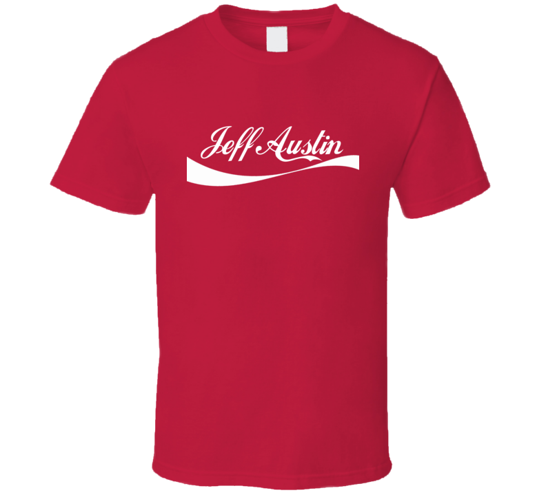 Jeff Austin Cincinnati Baseball Player Cola Parody Cool Fan T Shirt