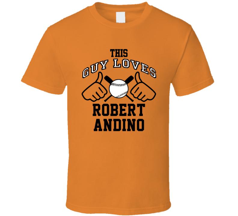 This Guy Loves Robert Andino Baltimore Baseball Player Classic T Shirt
