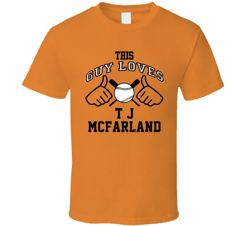 This Guy Loves T J McFarland Baltimore Baseball Player Classic T Shirt