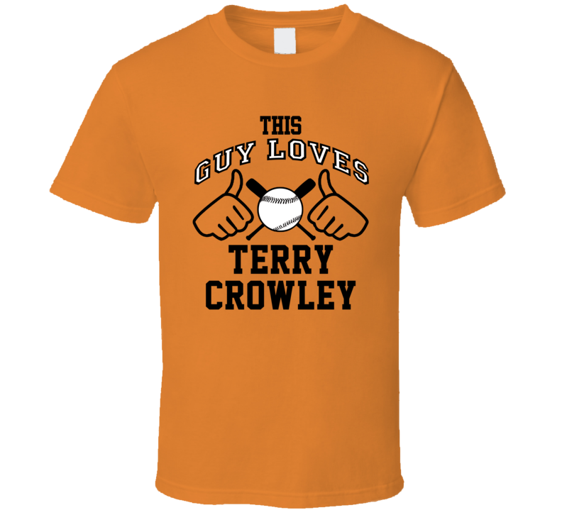 This Guy Loves Terry Crowley Baltimore Baseball Player Classic T Shirt