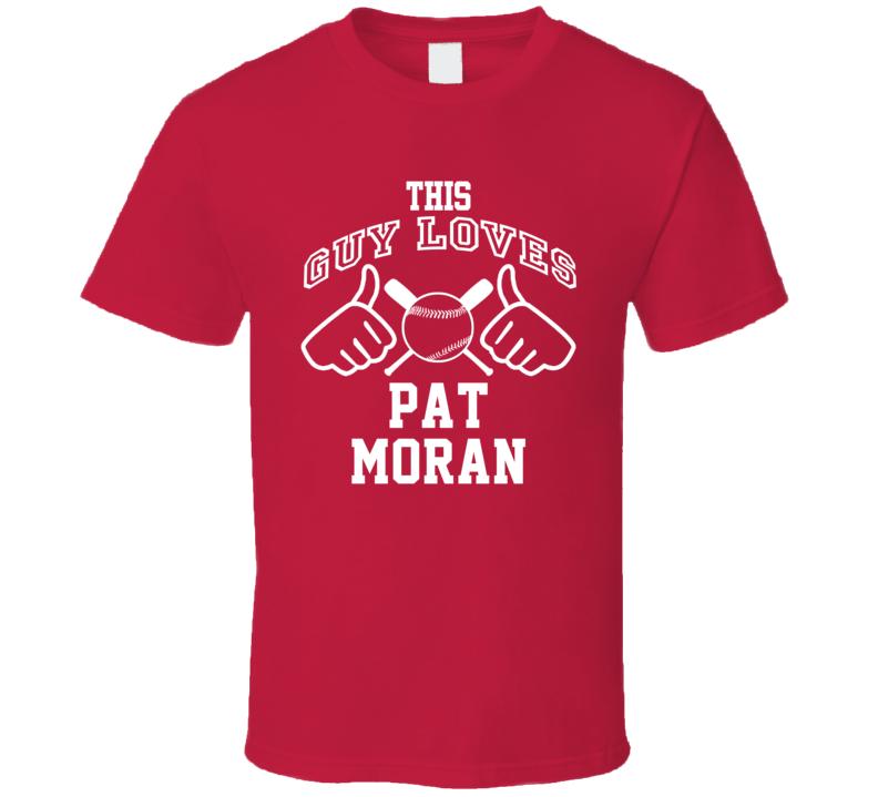 This Guy Loves Pat Moran Philadelphia Baseball Player Classic T Shirt