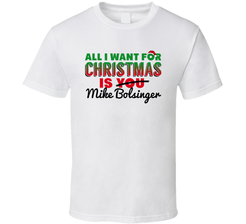 All I Want For Christmas Is Mike Bolsinger Toronto Baseball Funny T Shirt