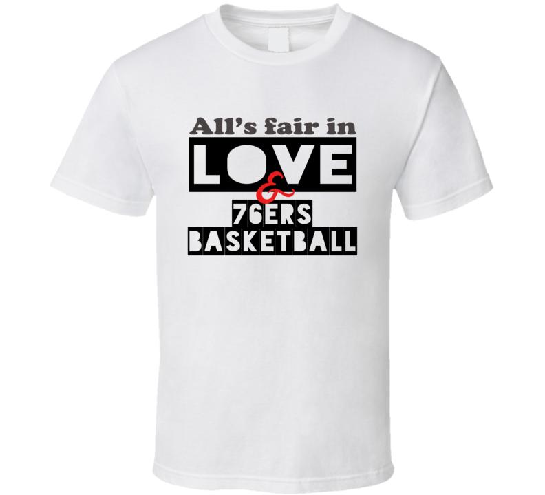 All's Fair In Love And Philadelphia Basketball Team Fan T Shirt